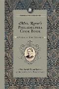Mrs. Rorer's Philadelphia Cook Book: A Manual of Home Economies