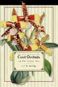 Cool Orchids: And How to Grow Them: With a Descriptive List of All the Best Species in Cultivation (Gardening in America)