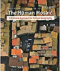 Human Mosaic: Cultural Approach To Human Geography (11TH 10 - Old Edition)