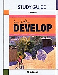 How Children Develop -study Guide (3RD 11 - Old Edition)