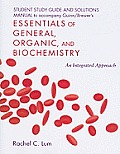 Essentials of General, Organic, and Biochemistry Student Study Guide/Solutions Manual