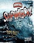 Shipwreck!: Debbie Kiley's Story of Survival (True Tales of Survival)