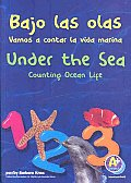 Bajo Las Olas 1, 2, 3/Under the Sea 1, 2, 3: Vamos a Contar La Vida Marina/Counting Ocean Life (Sorting and Counting Books)