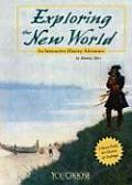 Exploring the New World: An Interactive History Adventure (You Choose Books: An Interactive History Adventure)
