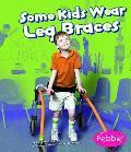 Some Kids Wear Leg Braces (Understanding Differences)