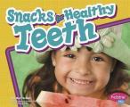 Snacks for Healthy Teeth (Healthy Teeth)