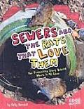 Sewers and the Rats That Love Them: The Disgusting Story Behind Where It All Goes (Edge Books: Sanitation Investigation)