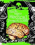 Sick, Nasty Medical Practices