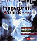 Fingerprint Wizards: The Secrets of Forensic Science