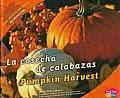 La Cosecha de Calabazas/Pumpkin Harvest (Todo Acerca del Otoo/All about Fall)