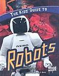 The Kids' Guide to Robots (Edge Books: Kids' Guides)