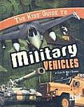 The Kids' Guide to Military Vehicles (Edge Books: Kids' Guides)