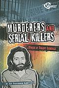 Murderers and Serial Killers: Stories of Violent Criminals
