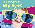 Taking Care of My Eyes (Pebble Plus: Keeping Healthy)