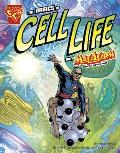 The Basics of Cell Life with Max Axiom, Super Scientist (Graphic Library: Graphic Science)