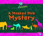 A Masked Mob Mystery (Pebble Plus: Zoo Animal Mysteries)