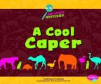 A Cool Caper (Pebble Plus: Zoo Animal Mysteries)
