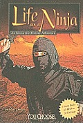 You Choose Life as a Ninja An Interactive History Adventure