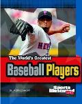 The World's Greatest Baseball Players (World's Greatest Sports Stars)