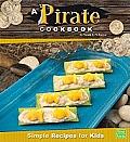 A Pirate Cookbook: Simple Recipes for Kids (First Cookbooks)