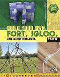 Build Your Own Fort, Igloo, and Other Hangouts (Build It Yourself) Cover
