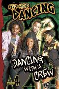 Hip-Hop Dancing Volume 4: Dancing with a Crew (Hip-Hop Dancing)