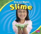How to Make Slime (Pebble Plus: Hands-On Science Fun)