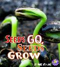 Seeds Go, Seeds Grow (Science Starts)