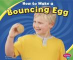 How to Make a Bouncing Egg (Hands-On Science Fun)