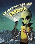 Aliens and Energy (Graphic Library: Monster Science)