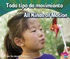 Todo Tipo de Movimiento/All Kinds of Motion (Pebble Plus Bilinge/Bilingual: Ciencia F-Sica/Physical Scien)