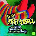 Why Feet Smell and Other Gross Facts about Your Body (Gross Me Out) Cover