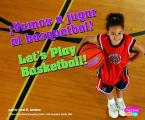 Vamos A Jugar al Basquetbol!/Let's Play Basketball! (Deportes y Actividades/Sports and Activities)