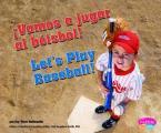 Vamos A Jugar al Beisbol!/Let's Play Baseball! (Deportes y Actividades/Sports and Activities)