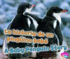 La Historia de un Pinguino Bebe/A Baby Penguin Story (Pebble Plus Bilinge/Bilingual: Animales Bebe/Baby Animals)