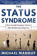 The Status Syndrome: How Social Standing Affects Our Health and Longevity Cover