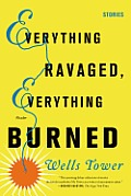 Everything Ravaged, Everything Burned: Stories Cover