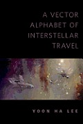 A Vector Alphabet of Interstellar Travel: A Tor.Com Original Cover