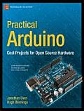 Practical Arduino: Cool Projects for Open Source Hardware Cover
