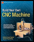 Build Your Own Cnc Machine by Patrick Hood Daniel