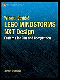 Winning Design! Lego Mindstorms Nxt Design Patterns for Fun and Competition