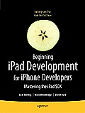 Beginning Ipad Development for Iphone Developers: Mastering the Ipad SDK Cover