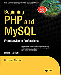 Beginning PHP and MySQL: From Novice to Professional, Fourth Edition