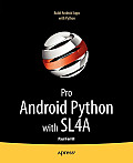 Pro Android Python with Sl4a: Writing Android Native Apps Using Python, Lua, and Beanshell
