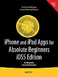 Iphone and Ipad Apps for Absolute Beginners (2ND 11 - Old Edition)