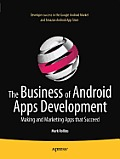Business of Android Apps Development Making & Marketing Apps that Succeed 1st Edition