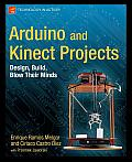 Arduino and Kinect Projects: Design, Build, Blow Their Minds Cover