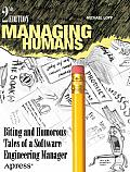 Managing Humans: Biting and Humorous Tales of a Software Engineering Manager Cover