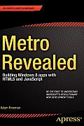 Metro Revealed Building Windows 8 Apps with HTML5 & JavaScript