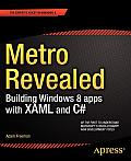 Metro Revealed: Building Windows 8 Apps with Xaml and C# Cover